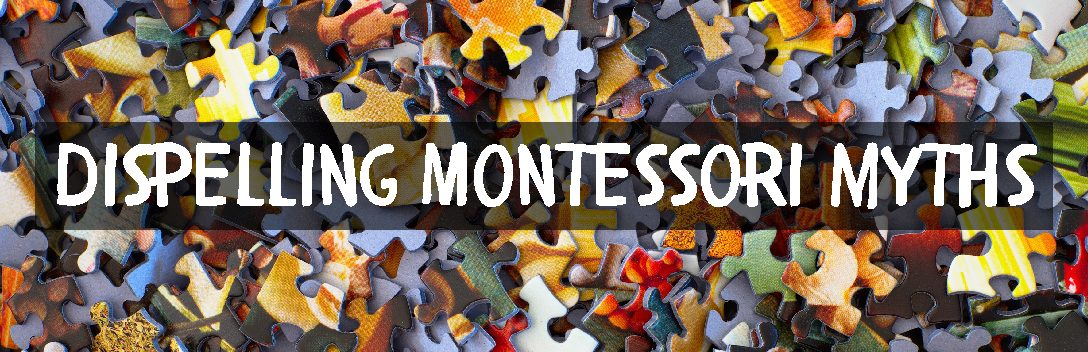 Dispelling several Montessori myths