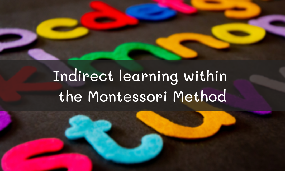Indirect learning with the Montessori Method