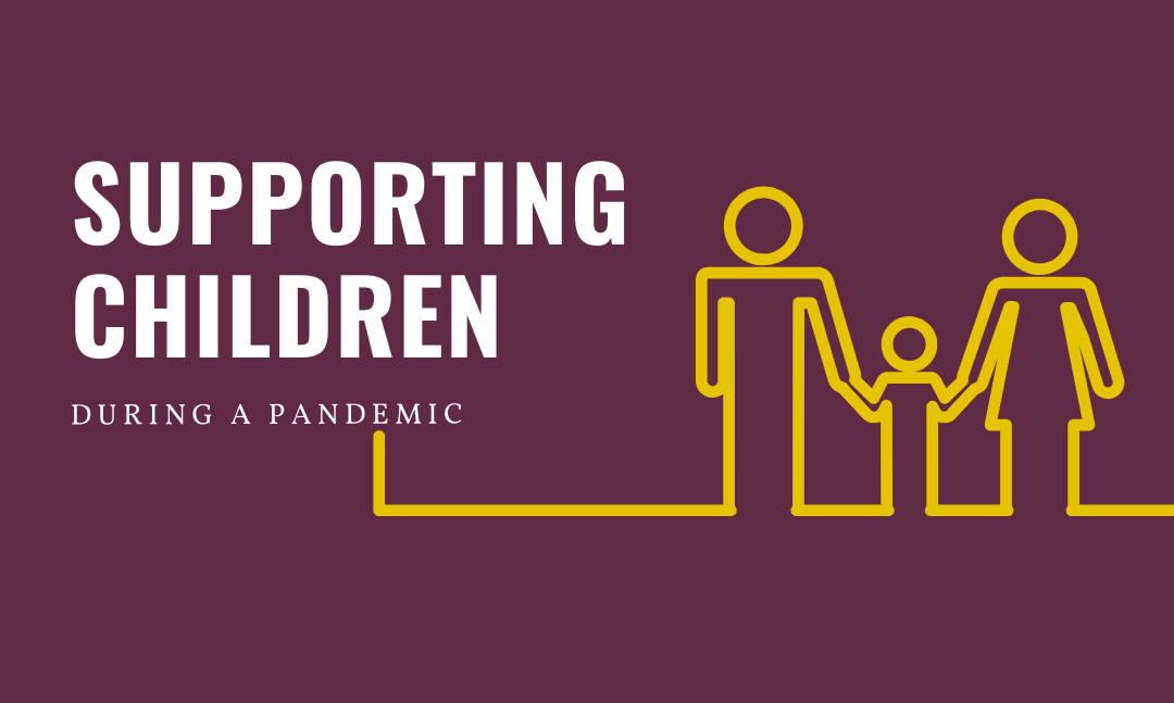 How to support children through the COVID-19 pandemic
