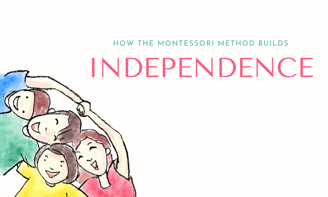 How the Montessori Method builds independence