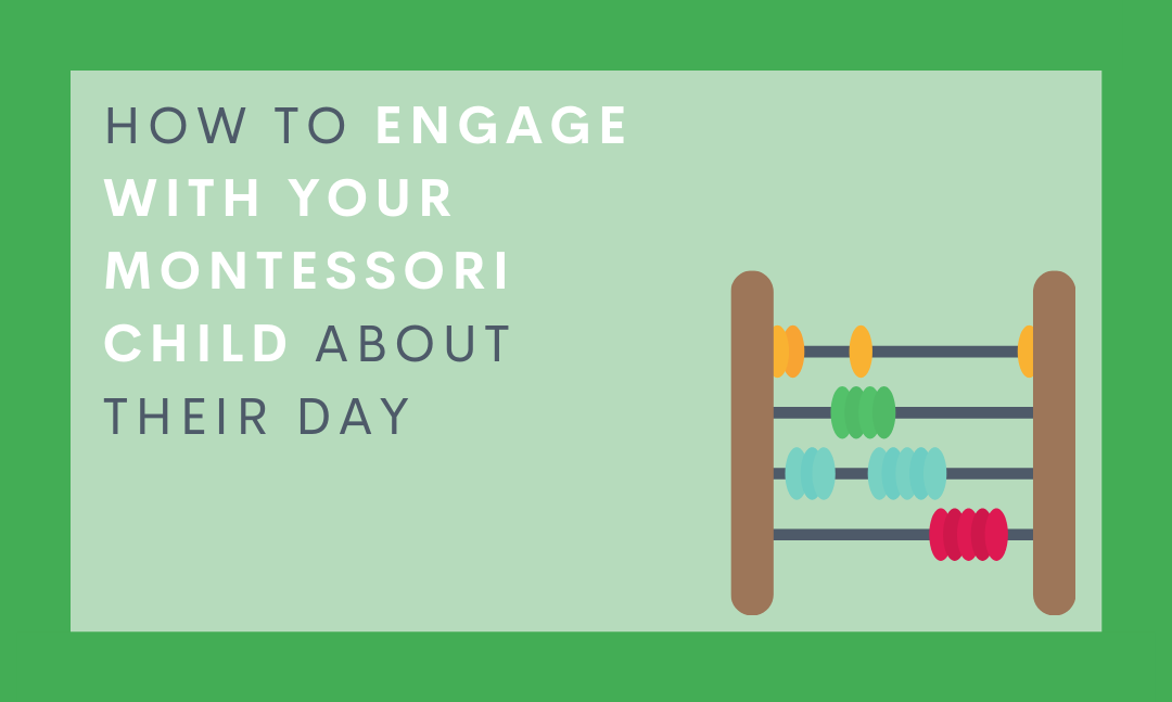 How to engage with your Montessori child about their day