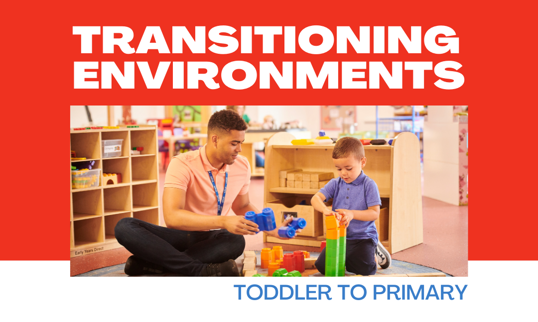 Transitioning environments: how to prepare your child for the primary environment