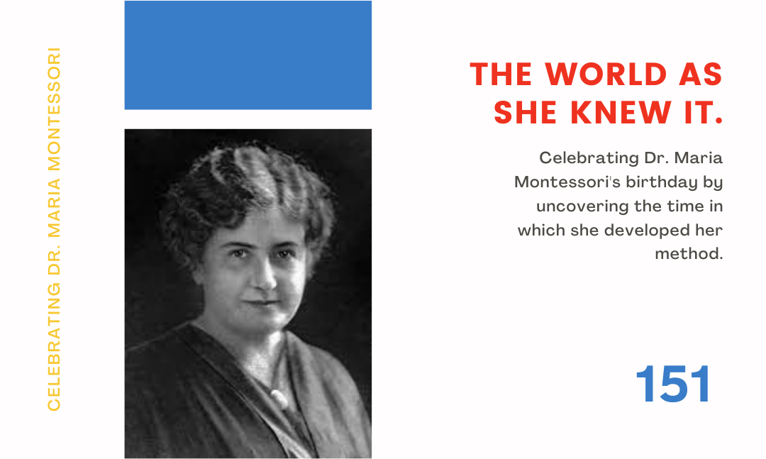 Happy birthday, Dr. Maria Montessori!